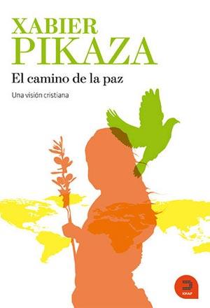 el-camino-de-la-paz-xabier-pikaza