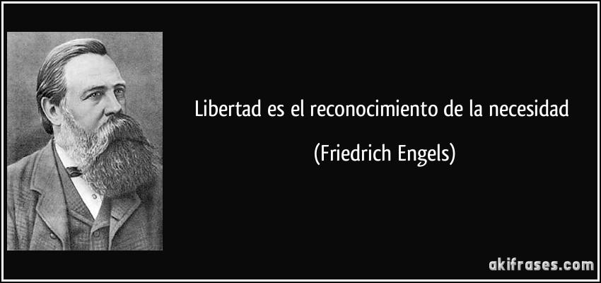 frase-libertad-es-el-reconocimiento-de-la-necesidad-friedrich-engels-145819