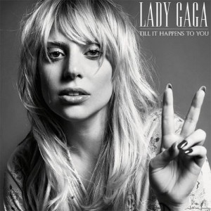 lady-gaga-till-it-happens-to-you-leak1