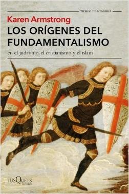 portada_los-origenes-del-fundamentalismo-en-el-judaismo-el-cristianismo-y-el-islam_karen-armstrong_201707061008