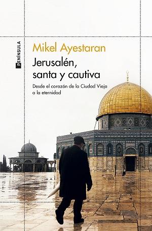 portada_jerusalen-santa-y-cautiva_mikel-ayestaran_202103101154